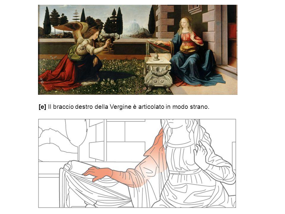 [e] Il braccio destro della Vergine è articolato in modo strano.